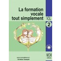 La Formation Vocale tout simplement Volume 2